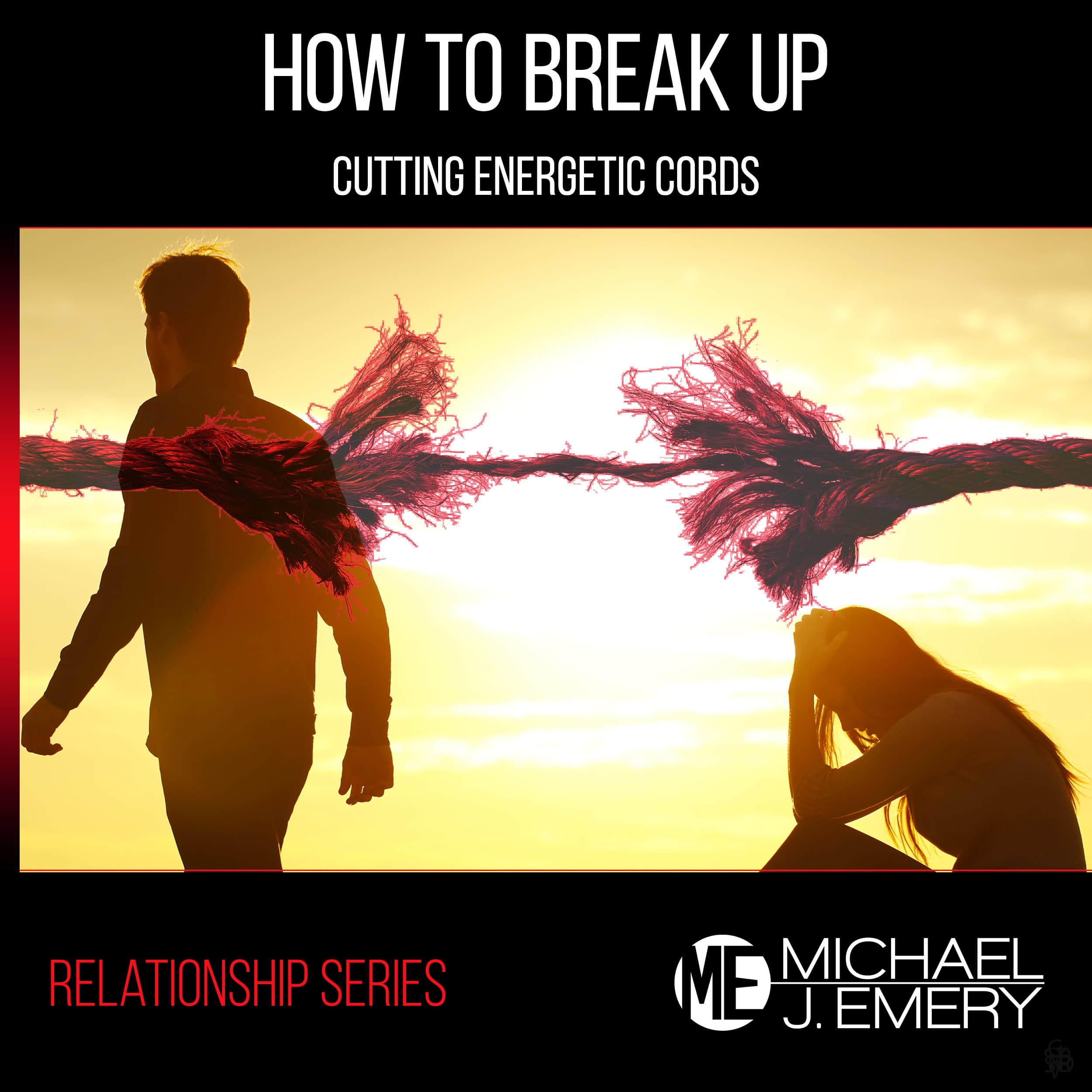 How-to-Break-Up-Cutting-Energetic-Cords